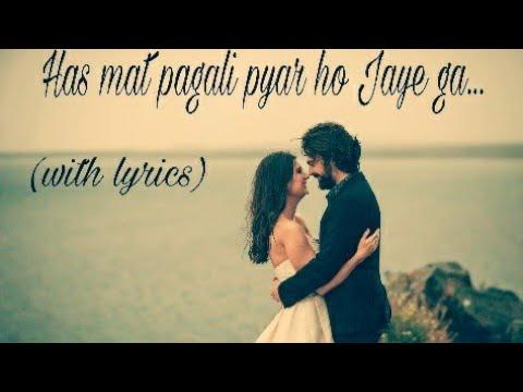 Has mat pagli pyar ho Jaye ga... With lyrics[best status song]
