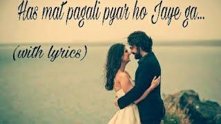Gambar cover Has mat pagli pyar ho Jaye ga... With lyrics[best status song]