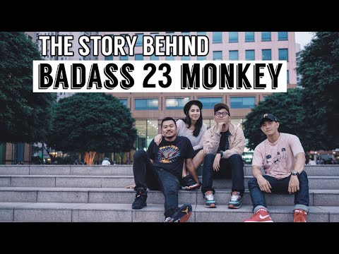 THE STORY BEHIND: BADASS 23 MONKEY