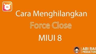 Cara Menghilangkan Pop Up Force Close MIUI