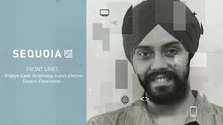 Ashish Agrawal, Sequoia in conversation with Harsimarbir (Harsh) Singh, co-founder, Pristyn Care.