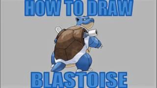 How To Draw Blastoise!!!