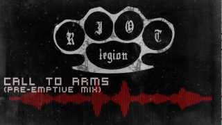 RIOTLEGION - Call to Arms (pre-emptive mix)