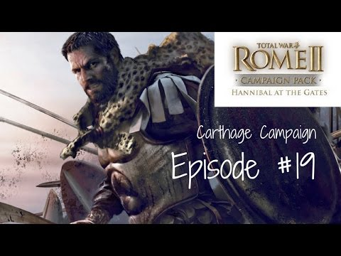 Total War: Rome II - Ep. 19: Hannibal at the Gates - Carthage Campaign