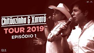Chitãozinho & Xororó Tour 2019 - Episódio 1