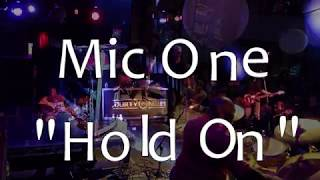 Mic One Hold On