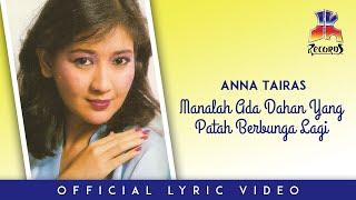 Anna Tairas - Manalah Ada Dahan Yang Patah Berbunga Lagi ( Lyric)