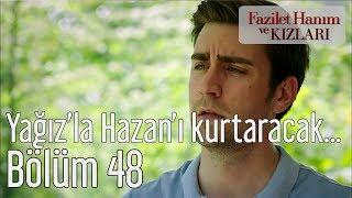 Fazilet Hanım ve Kızları 48. Bölüm - Yağız'la Hazan'ı Kurtaracak Belge