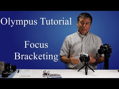 Olympus Tutorial: How to do Focus Bracketing ep.18