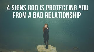 4 Signs God Is Protecting You from a Bad Relationship thumbnail
