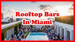 Top 5 Rooftop Bars In Miami, Florida | US Bar Guide