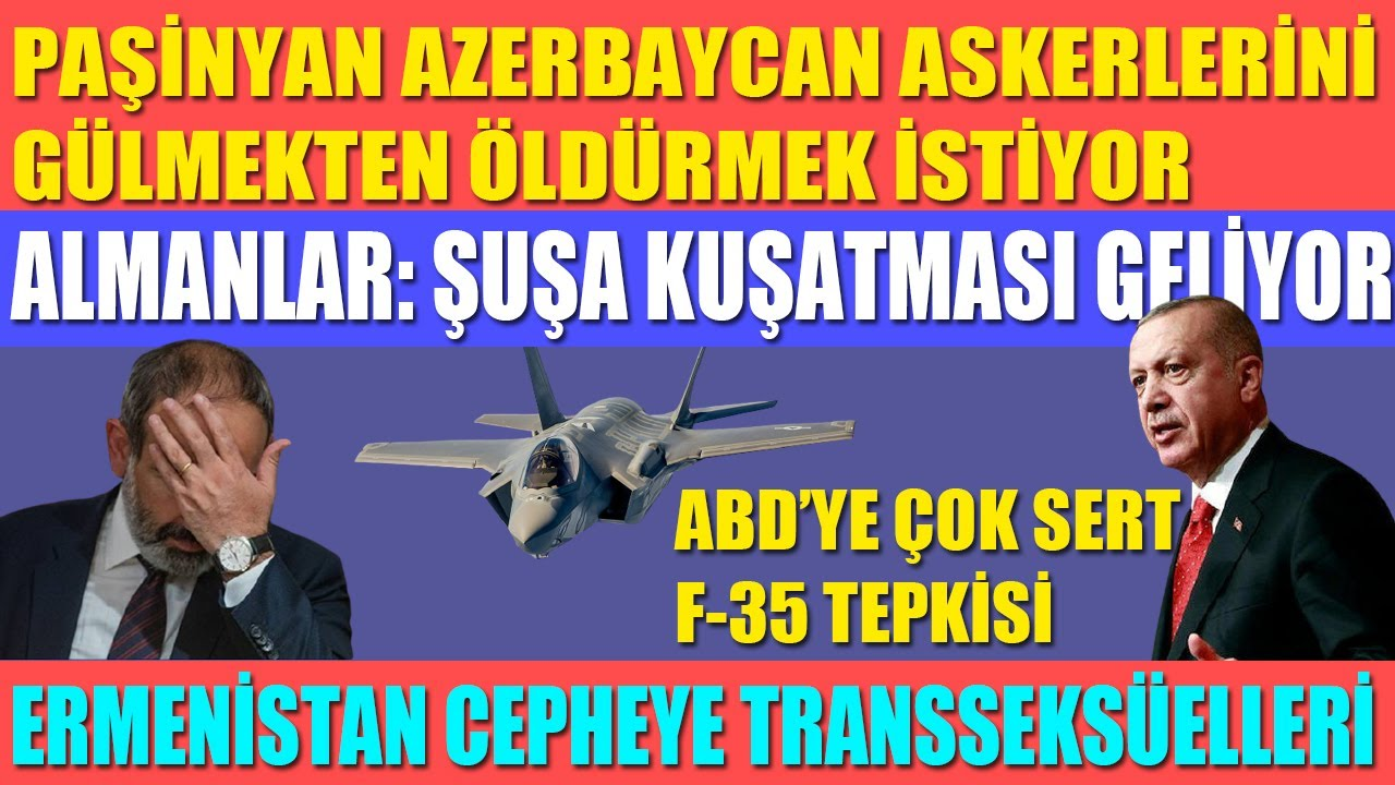 PAŞİNYAN AZERBAYCAN ASKERLERİNİ GÜLMEKTEN ÖLDÜRMEK İSTİYOR / ALMAN UZMAN: ŞUŞA KUŞATMASI GELİYOR