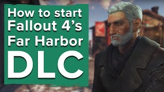 here s how to start fallout 4 s far harbor dlc