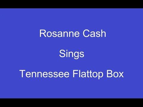 Tennessee Flat Top Box + On Screen Lyrics ----- Rosanne Cash