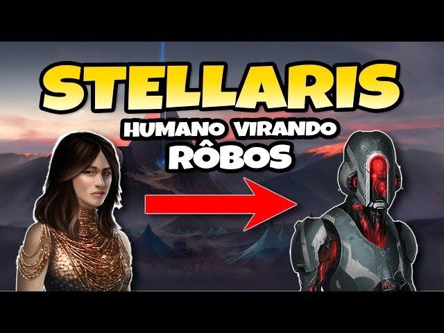 Civilização Humana Virando Cyborgs! STELLARIS - Gameplay Português PT-BR