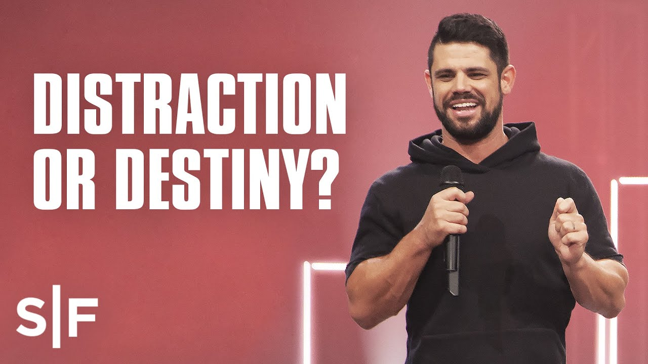 The Difference Between Distraction and Destiny | Steven Furtick