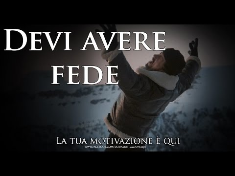 DEVI AVERE FEDE! ᴴᴰ ► ITALIANO VIDEO MOTIVAZIONALE