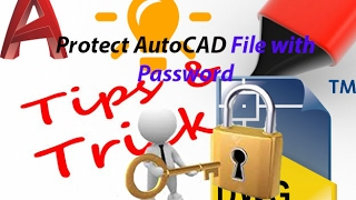 Protect AutoCAD File with Password.