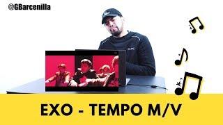 EXO - TEMPO - M/V (REACTION VIDEO) - @GBarcenilla