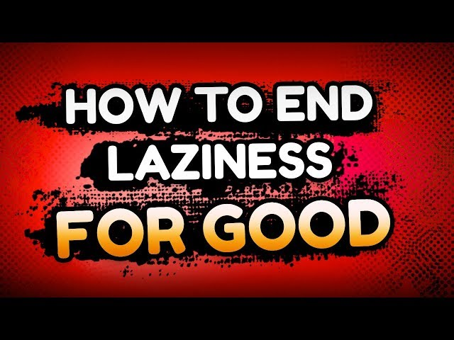 How To Stop Being Lazy: Practical Tips To Get Things Done, And Be Productive Instantly!