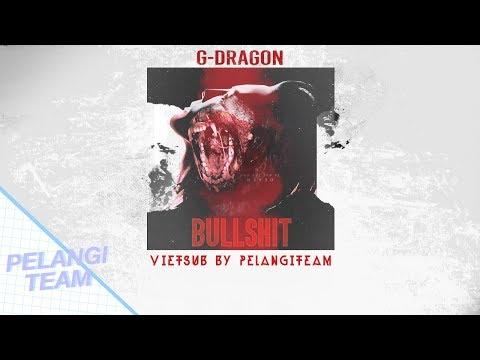 [Vietsub][Audio] Act I. BULLSHIT (개소리) - G-Dragon