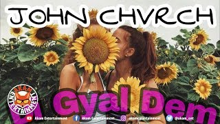 John Chvrch - Di Gyal Dem - August 2018