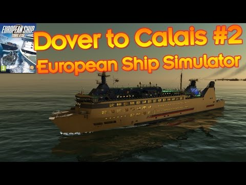Ferry From Dover to Calais - European Ship Simulator #2