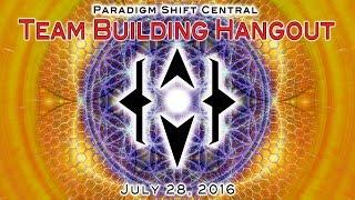Paradigm Shift Team Building Hangout. July 28, 2016.
