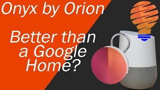 Can Onyx by Orion Replace a Google Home or Amazon Echo?