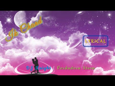 ik-chand-(lyrical-video)-|-dj-knight-|-verdadera-stern-|-best-romantic-song-2019
