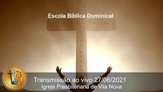 Escola Bíblica Dominical - Rev. Wesley Correia (27/06)