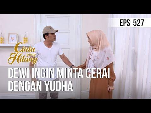 CINTA YANG HILANG - Dewi Ingin Minta Cerai Dengan Yudha [23 Mei 2019]