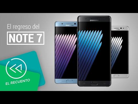El regreso del Samsung Galaxy Note 7 | El recuento