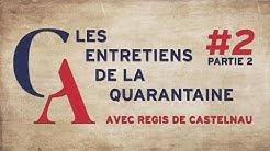 Régis de Castelnau : 'Viendra le moment de présenter la facture...' (EDLQ #2 - Partie 2)