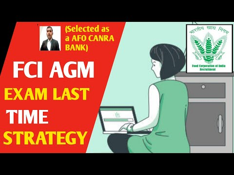 FCI AGM EXAM LAST TIME STRATEGY