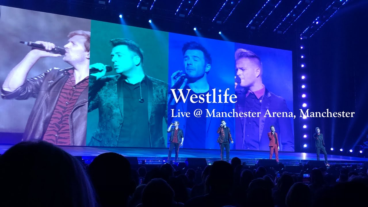 Download Westlife | Live at Manchester Arena, Manchester (FULL SHOW)
