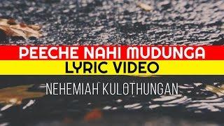 Peeche nahi mudunga | Nehemiah Kulothungan | Lyric Video | Hindi Christian Music