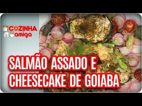 Salmão Assado E Cheesecake De Goiabada - Michelle Francine | Cozinha Amiga (12/01/17)