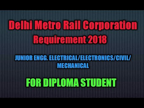 DELHI METRO DMRC REQUIREMENT 2018 ,JUNIOR ENGG, ELECTRICAL, ELECTRONICS, CIVIL, MECHANICAL