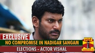 No Compromise in Nadigar Sangam Elections : Vishal to Thanthi TV Over Telephone Exclusively