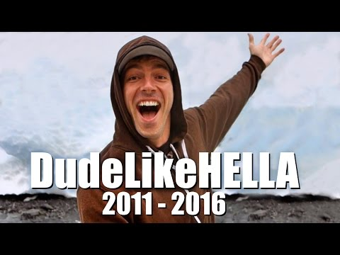 Goodbye DudeLikeHELLA [Best of 2011 - 2016]