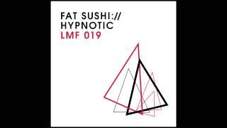 Fat Sushi - Hypnotic (Stefan Mint Remix) [Light My Fire]
