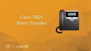 Cisco 7821: Warm/Attended Transfer