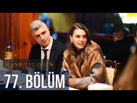 İstanbullu Gelin 77. Bölüm