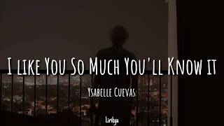 I Like You So Much, You'll Know It Cover by Ysabelle Cuevas  Lyrics  |  Terjemahan Indonesiawidth=