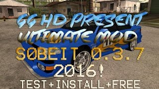 Ultimate Mod S0beit SA-MP 0.3.7 2017!!! Instal+Test+Free Download! working 100%!!!