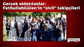 Gerçek aldatılanlar: Fethullah Gülen'in \
