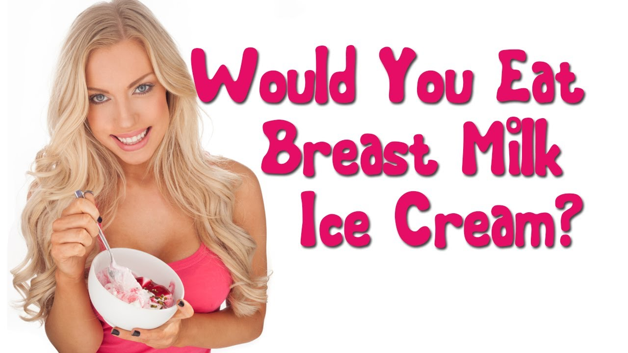 Would You Eat Breast Milk Ice Cream - Youtube-3546