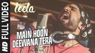 Download Hindi Video Songs - 'Main Hoon Deewana Tera' FULL VIDEO Song | Meet Bros Anjjan ft. Arijit Singh | Ek Paheli Leela