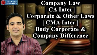 Company Law | CA Inter | Corporate & Other Laws | CMA Inter | Body Corporate & Company Difference